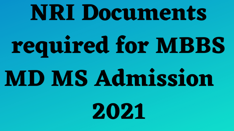 NRI documents required for MBBS MD MS 2021